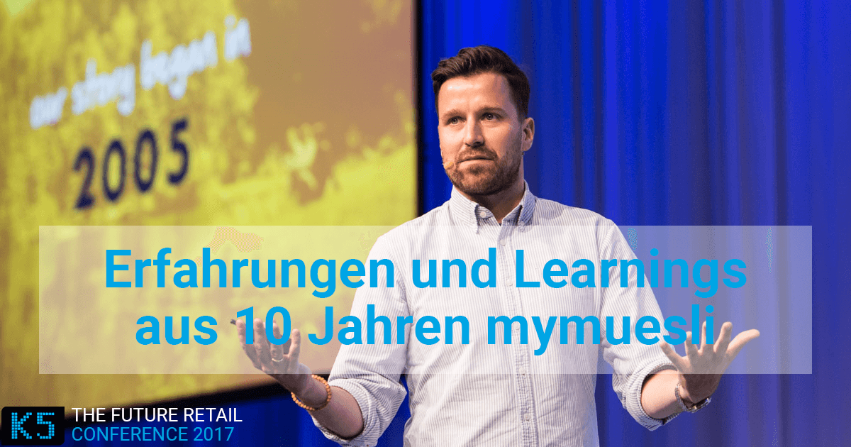 10 Jahre mymuesli: Die Learnings der (Erfolgs-) Geschichte