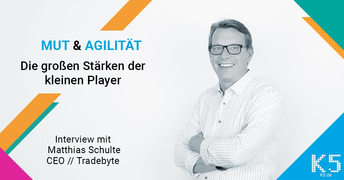 Matthias Schulte: Mut & Agilität – die großen Stärken der kleinen Player