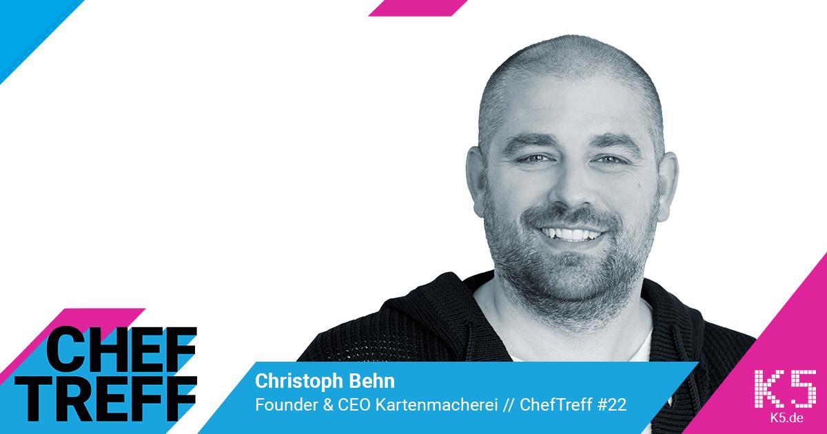 Christoph Behn, Founder & CEO Kartenmacherei im ChefTreff Podcast mit Sven Rittau