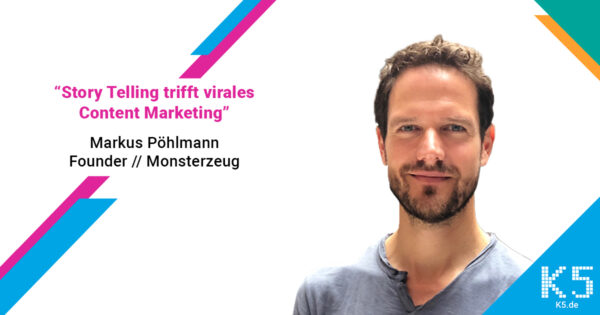 Story Telling trifft virales Content Marketing - Markus Poehlmann, Monsterzeug