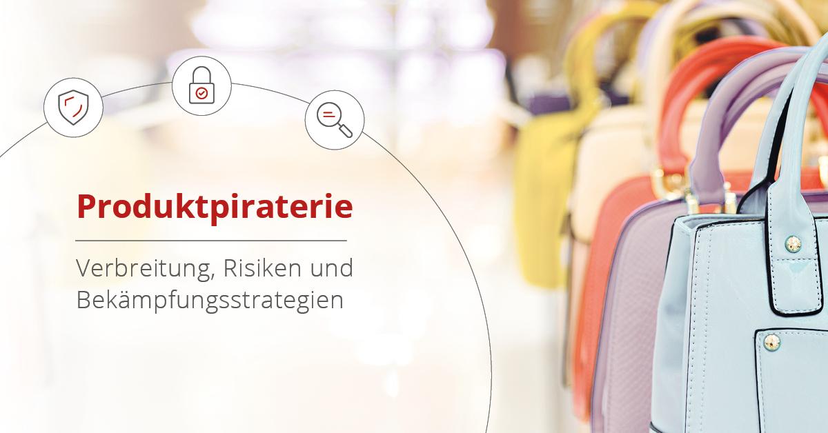 Produktpiraterie: Verbreitung, Risiken und Bekämpfungsstrategien