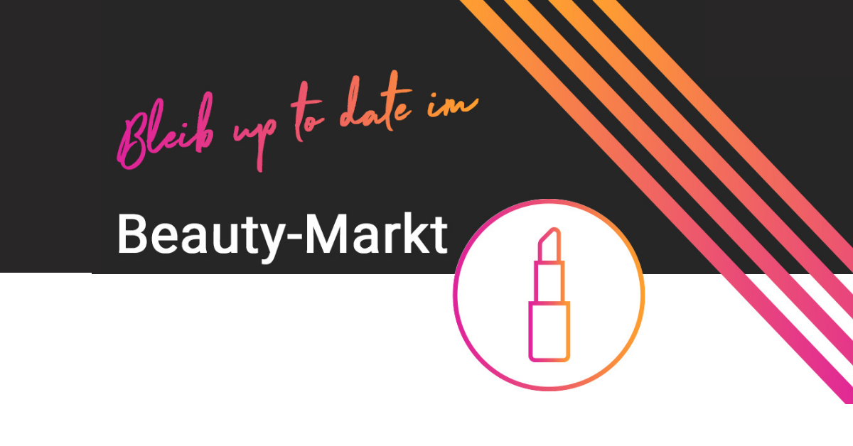 Bleib up to date im Beauty Markt